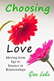 img - for Choosing Love: Moving from Ego to Essence in Relationships book / textbook / text book