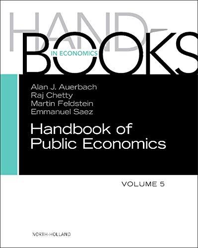 Handbook of Public Economics, Volume 5 (Handbooks in Economics: Different Titles) (Handbook Of Regional And Urban Economics Volume 5)
