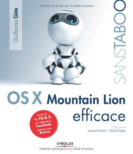 Mac OS X Mountain Lion efficace, Couvre la v.10.8.2 et l'intégration Facebook, Captures sous - Os 10 Mac Mountain 8 X Lion