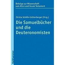 Die Samuelbucher Und Die Deuteronomisten (Beitrage Zur Wissenschaft Vom Alten Und Neuen Testament) (German Edition)