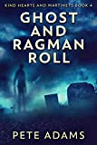 Ghost And Ragman Roll: Spectre Or Spook? (Kind Hearts And Martinets Book 4)