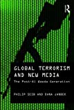 Global Terrorism and New Media : The Post Al-Qaeda Generation, Seib, Philip and Janbek, Dana M., 0415779618