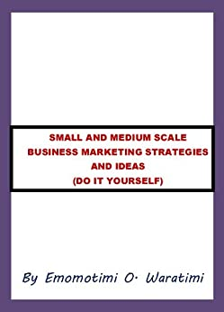 small and medium scale business marketing Small- and medium-scale enterprises play a very important role in developing economies, and assisting them is a task which ranks high in the priorities of the world bank group and in particular of the ifc.