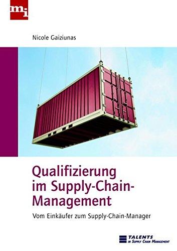 Qualifizierung im Supply-Chain-Management. Vom Einkäufer zum Supply-Chain-Manager