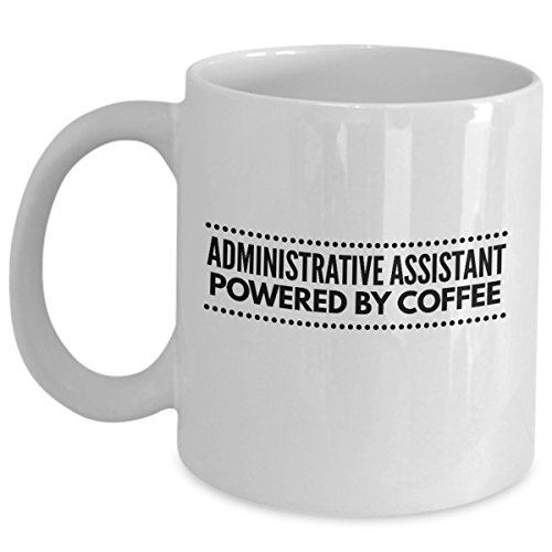 Funny Administrative Assistant Office Mug - Powered By Coffee - Gift Happy Admin Professional Day Gifts As Seen On Tshirt Cute Sarcastic Sarcasm For Coworker Employee Appreciation Tea Cup Mugs