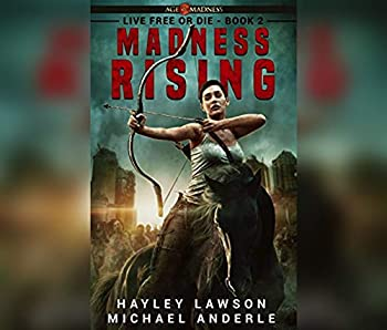 Madness Rising: Age of Madness - A Kurtherian Gambit Series 1690560681 Book Cover