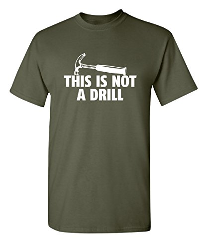 This is Not A Drill Funny Novelty Graphic Sarcastic T Shirt 3XL Military