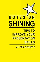 Notes on Shining: Tips to improve your presentation skills
