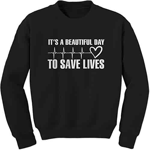 Expression Tees White Print It's A Beautiful Day To Save Lives Crewneck Sweatshirt