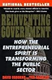 img - for Reinventing Government: How The Enrepreneurial Spirit Is Transforming The Public Sector book / textbook / text book