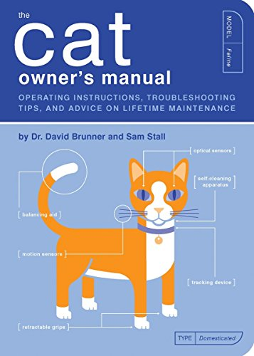 The Cat Owner's Manual: Operating Instructions, Troubleshooting Tips, and Advice on Lifetime Maintenance (Quirk - Preloved Dogs Pets Uk