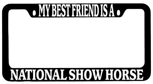 Fshionlicendseplate My Best Friend is A National Show Horse Black Metal License Plate Frame