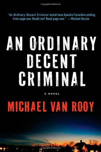 An Ordinary Decent Criminal (Montgomery Monty Haavik Series) by Michael Van Rooy (2010-08-03)
