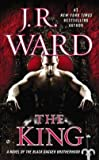 download ebook j. r. ward: the king : a novel of the black dagger brotherhood (mass market paperback); 2014 edition pdf epub