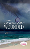Tears of the Wounded