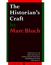 The Historian's Craft: Reflections on the Nature and Uses of History and the Techniques and Methods of Those Who Write It.
