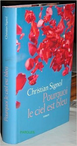 Amazon Fr Pourquoi Le Ciel Est Bleu Christian Signol