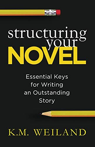 Structuring Your Novel: Essential Keys for Writing an Outstanding Story (Writing Novella)