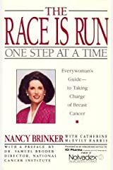 Race is Run One Step at a Time, The: My Personal Struggle --and Everywoman's Guide--to Taking Charge of Breast Cancer by Nancy Brinker (1990-11-01) Paperback