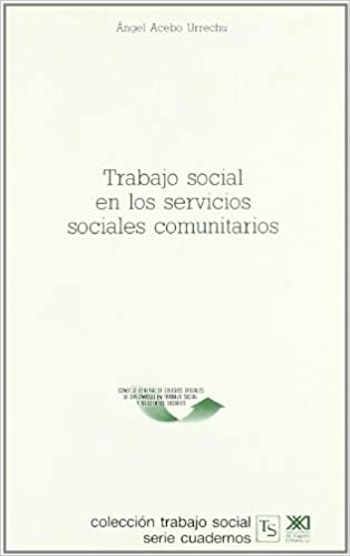 Trabajo social en los servicios sociales comunitarios: Amazon.es: Acebo Urrechu, Ángel: Libros