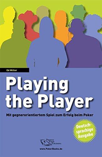 Playing the Player: Mit gegnerorientiertem Spiel zum Erfolg beim Poker