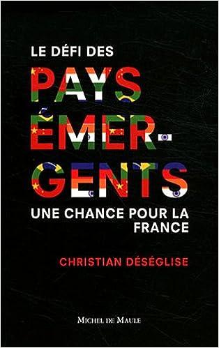 En ligne téléchargement Pays émergents : Une chance pour la France epub, pdf