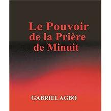 Le Pouvoir de la Prière de Minuit (French Edition)