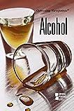 Alcohol, Andrea C. Nakaya, 0737737336