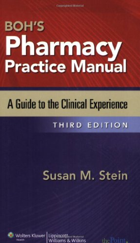 Boh's Pharmacy Practice Manual: A Guide to the Clinical...