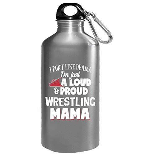 I'm Just A Loud And Proud Wrestling Mama - Water Bottle by My Family Tee