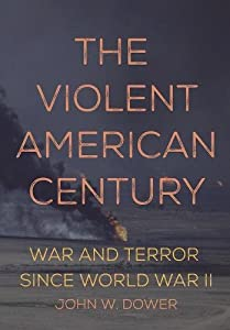 The Violent American Century: War and Terror Since World War II by Haymarket Books