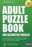 Adult Puzzle Book: 100 Assorted Puzzles Crosswords, Wordsearches, Missing Numbers, Sudokus, Arrowords, Missing Vowels, Word Fills, Code Words, Cross Numbers, Cell Blocks & Riddles
