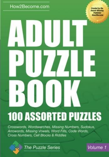 Adult Puzzle Book: 100 Assorted Puzzles Crosswords, Wordsearches, Missing...