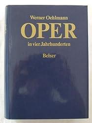 Oper in vier Jahrhunderten. Sonderausgabe