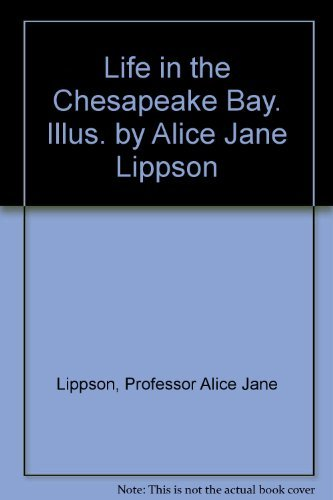 (Life in the Chesapeake Bay by Alice Jane Lippson (1984-03-01))