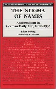 The Stigma of Names: Antisemitism in German Daily Life, 1812
