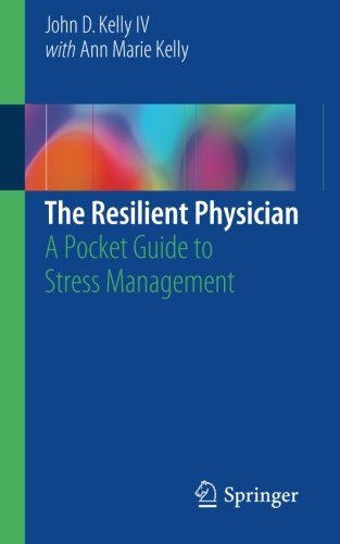 The Resilient Physician: A Pocket Guide to Stress Management