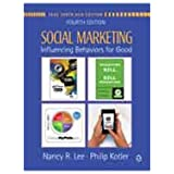 Social Marketing: Influencing Behaviors For Good 4Th Edition