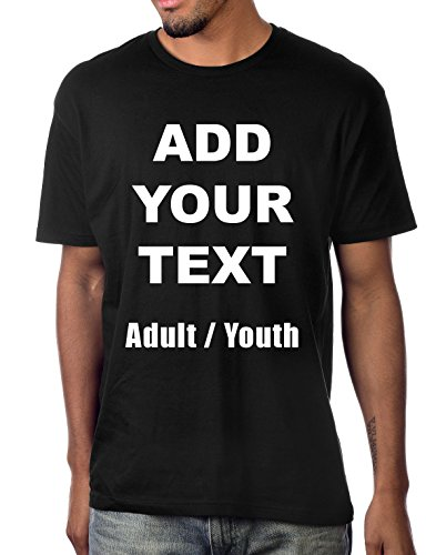 Custom T Shirts Ultra Soft Add Your Own Text Message Unisex Cotton T Shirt [Adult/Black/S] (Christmas Your Make T Shirt Own)