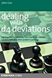 Dealing With D4 Deviations: Fighting The Trompowsky, Torre, Blackmar-diemer, Stonewall, Colle And Other Problem Openings (everyman Chess)-John Cox