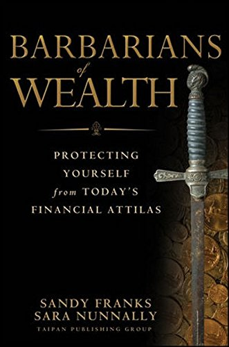 barbarians-of-wealth-protecting-yourself-from-todays-financial-attilas