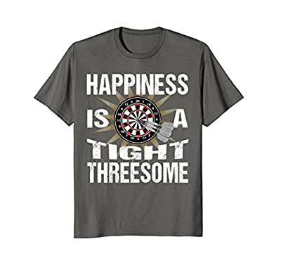 Funny Dart Player TShirt: Happiness Is A Tight Threesome Tee