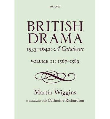 Read Online [(British Drama 1533-1642: A Catalogue: 1567-1589 Volume 2)] [Author: Martin Wiggins] published on (November, 2012) ebook