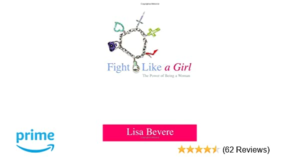 Fight like a girl the power of being a woman lisa bevere fight like a girl the power of being a woman lisa bevere 9780446577588 amazon books fandeluxe Images