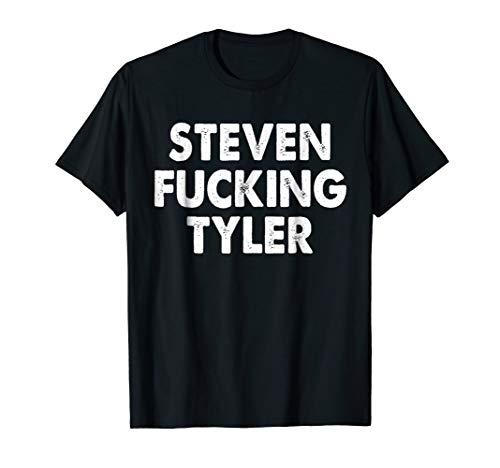Steven Tyler Shirt (Steven fucking Tyler T-shirt)