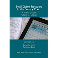 Small Claims Procedure in the County Court: A Practical Guide to Mediation and Litigation