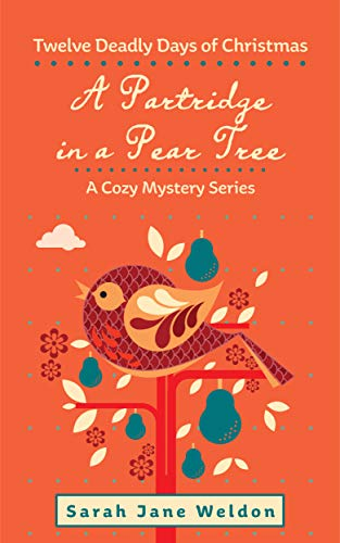 A Partridge in a Pear Tree: Twelve Deadly Days of Christmas by [Weldon, Sarah Jane]