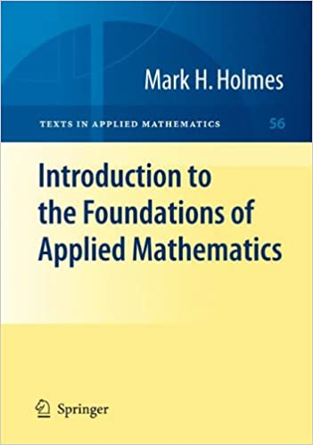 Introduction to the Foundations of Applied Mathematics (Texts in Applied Mathematics)