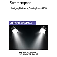 Summerspace (chorégraphie Merce Cunningham - 1958): Les Fiches Spectacle d'Universalis (French Edition)