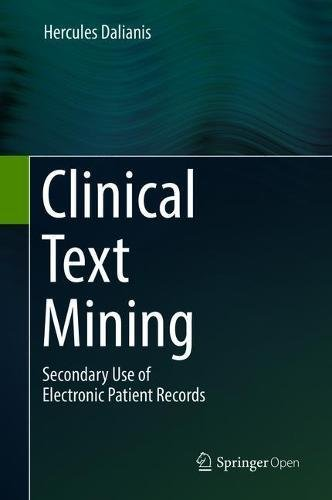 Clinical Text Mining: Secondary Use of Electronic Patient Records by Springer